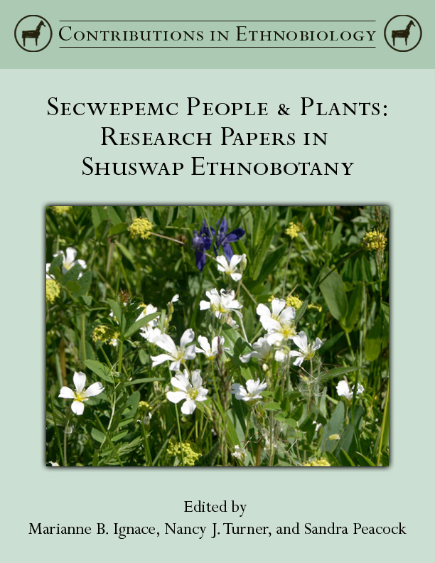 Secwepmec People & Plants: Research Papers in Shuswap Ethnobotany
