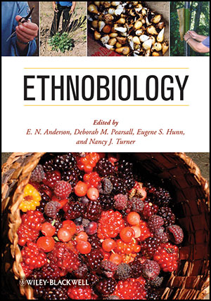 Ethnobiology, edited by E.N. Anderson, Deborah M. Pearsall, Eugene S. Hunn, and Nancy J. Turner