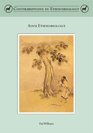 Ainu Ethnobiology, by Dai Williams