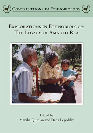 Explorations in Ethnobiology: The Legacy of Amadeo Rea