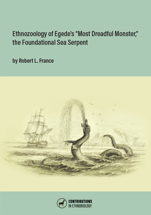 """Ethnozoology of Egede's """"Most Dreadful Monster,"""" the Foundational Sea Serpent by Robert L. France"""